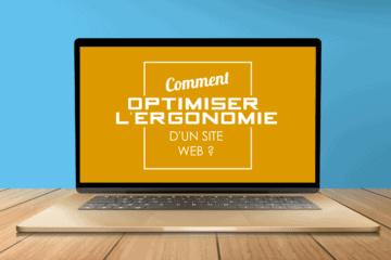 Pourquoi optimiser l'ergonomie de votre site web ?