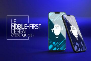 Qu'est-ce que le mobile first design ?
